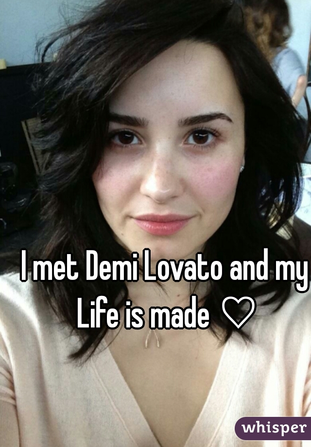 I met Demi Lovato and my Life is made ♡