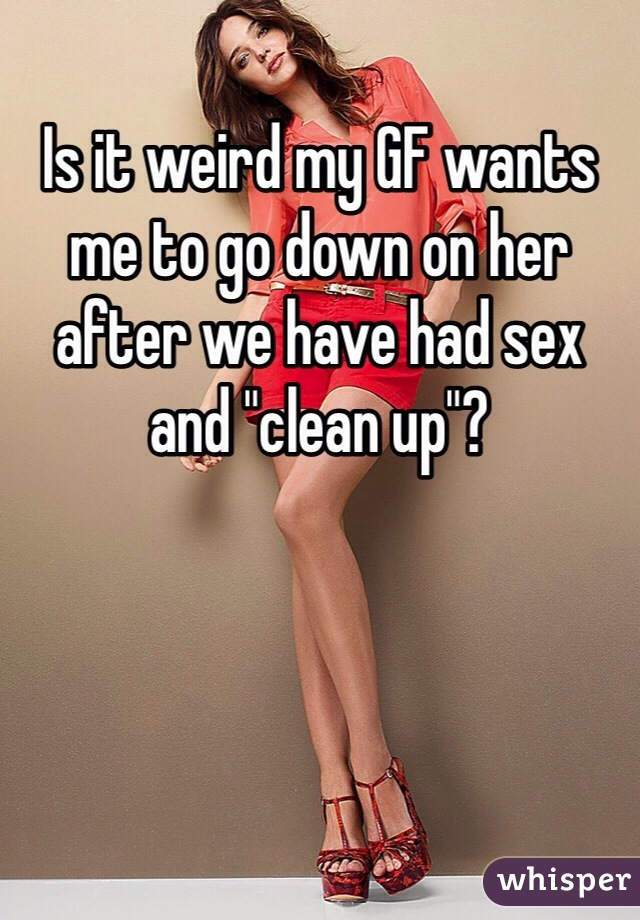 Go down on her after sex