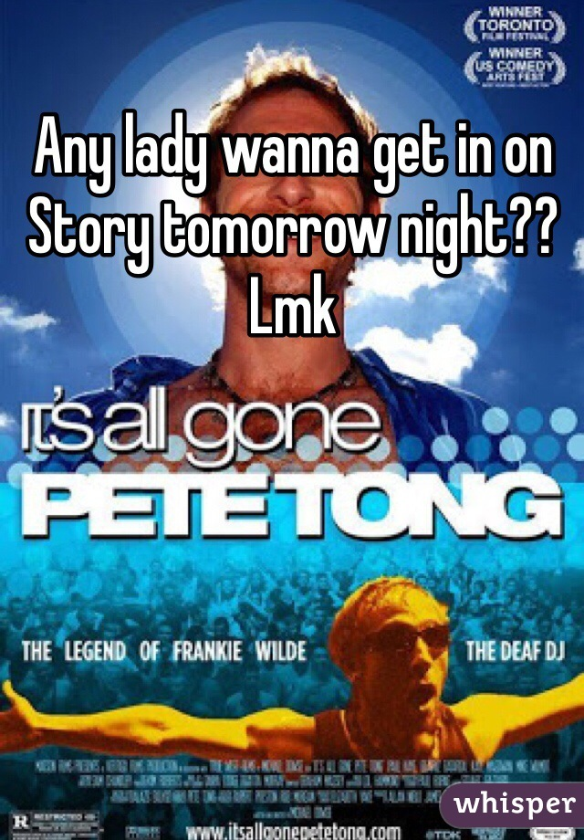 Any lady wanna get in on Story tomorrow night?? Lmk