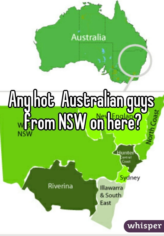 Any hot  Australian guys from NSW on here?