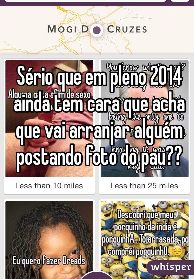Sério que em pleno 2014 ainda tem cara que acha que vai arranjar alguém postando foto do pau??