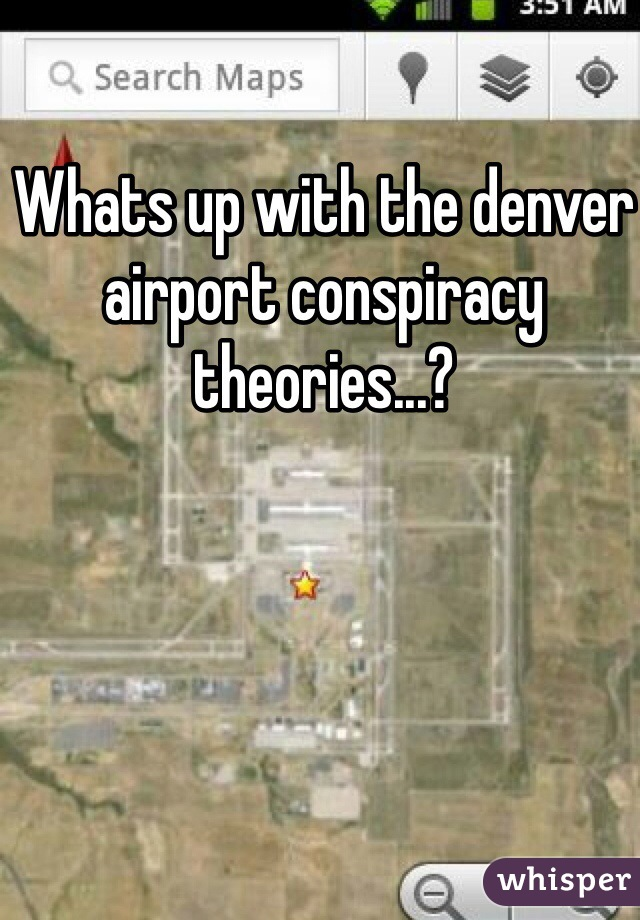 Whats up with the denver airport conspiracy theories...?