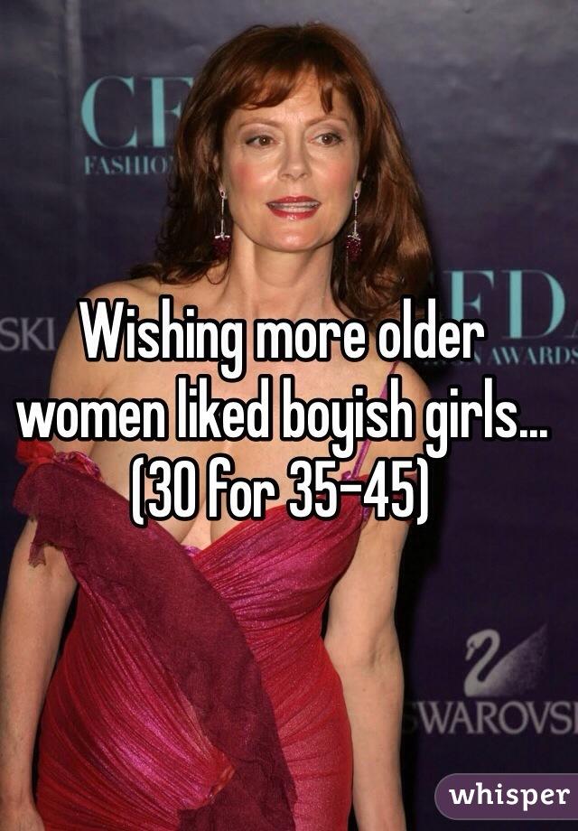 Wishing more older women liked boyish girls... (30 for 35-45)
