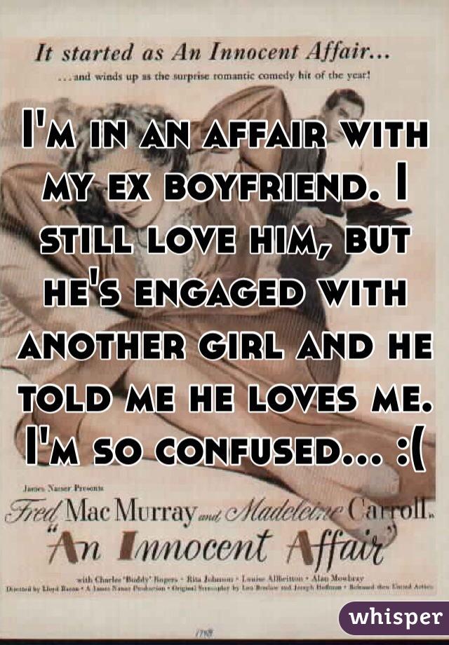 my ex boyfriend is still in love with me