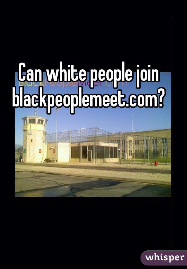 Can White People Join Black People Meet