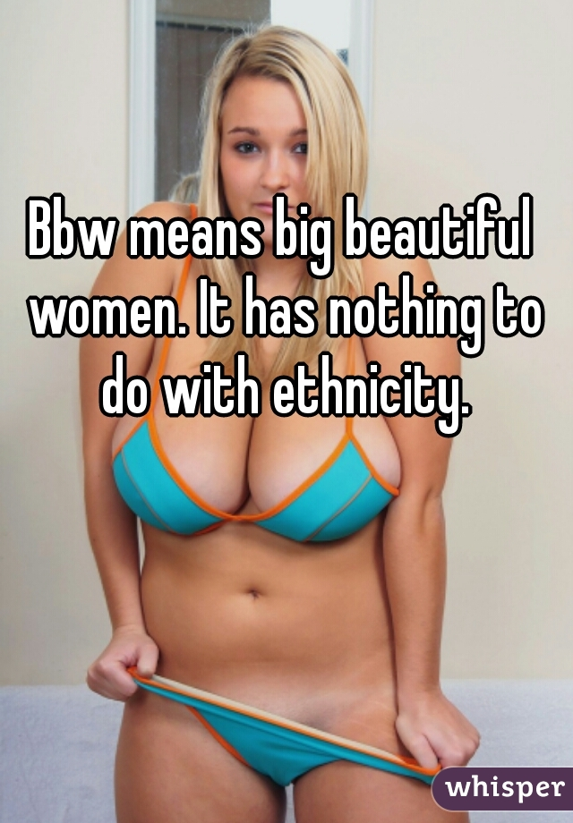 Big and beautiful women