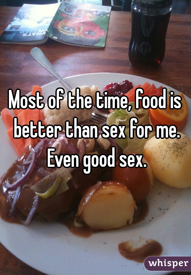 Is food better than sex
