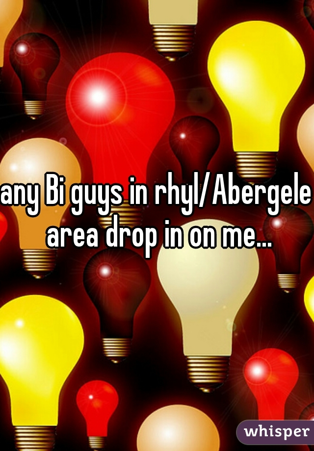 any Bi guys in rhyl/Abergele area drop in on me...
