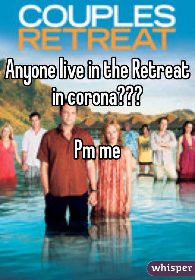 Anyone live in the Retreat in corona???  Pm me