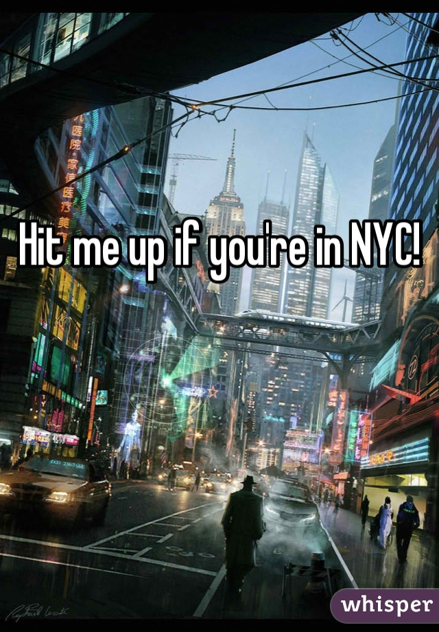 Hit me up if you're in NYC!
