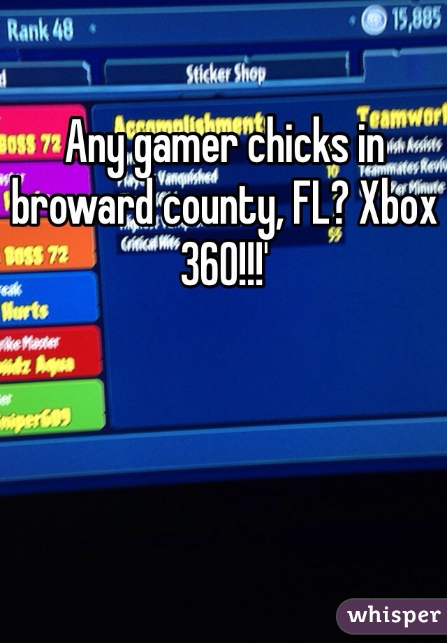 Any gamer chicks in broward county, FL? Xbox 360!!!'