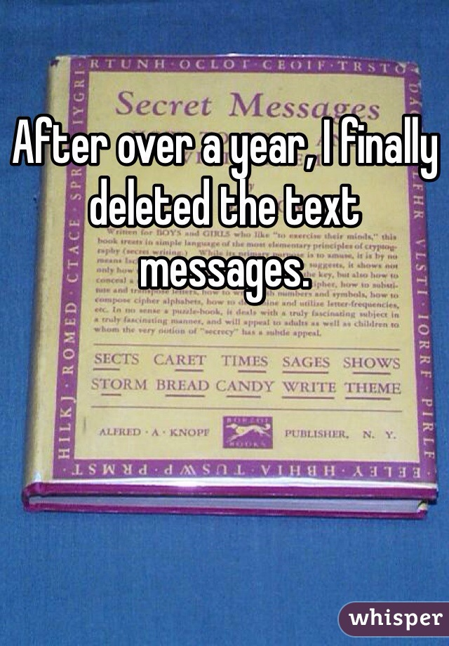 After over a year, I finally deleted the text messages.