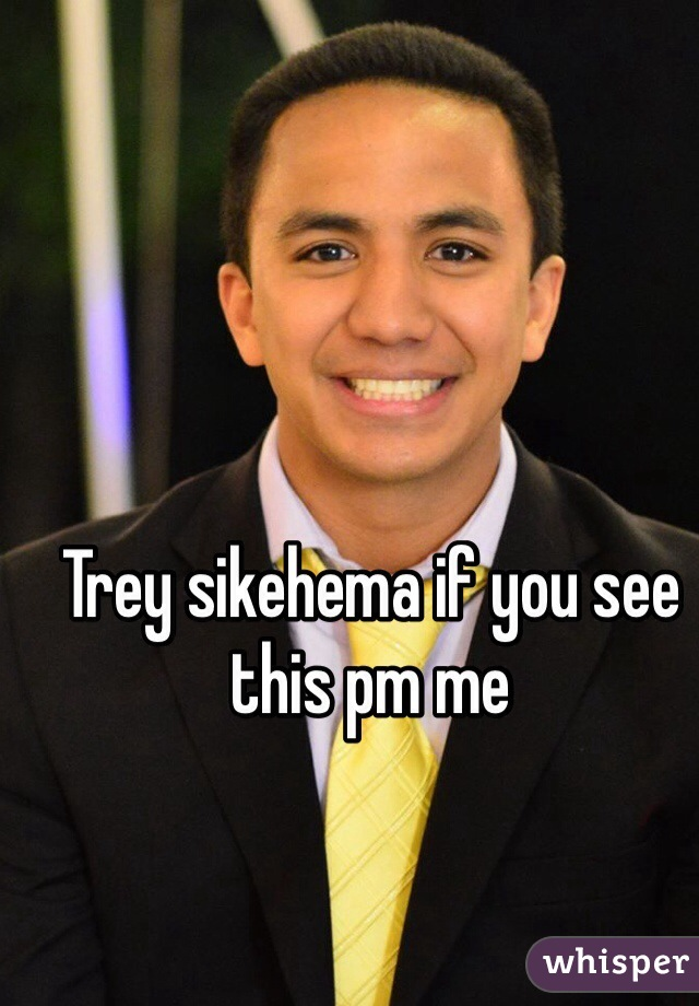 Trey sikehema if you see this pm me