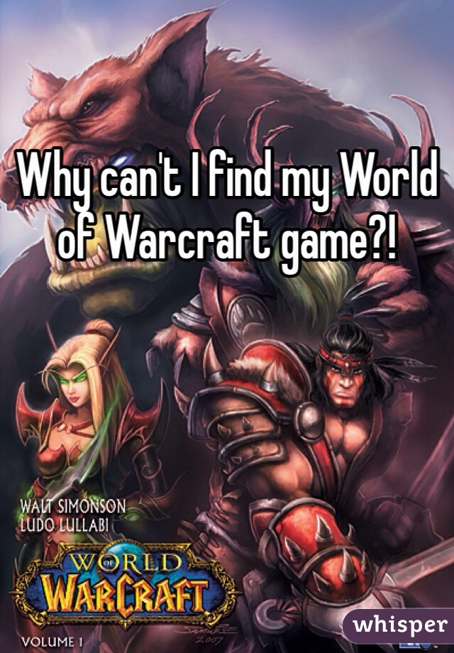 Why can't I find my World of Warcraft game?!