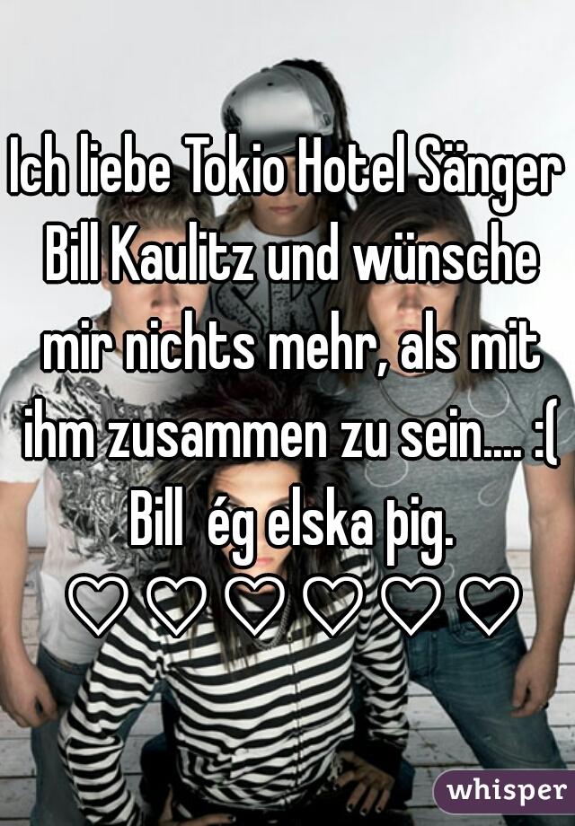 Ich liebe Tokio Hotel Sänger Bill Kaulitz und wünsche mir nichts mehr, als mit ihm zusammen zu sein.... :( Bill  ég elska þig. ♡♡♡♡♡♡