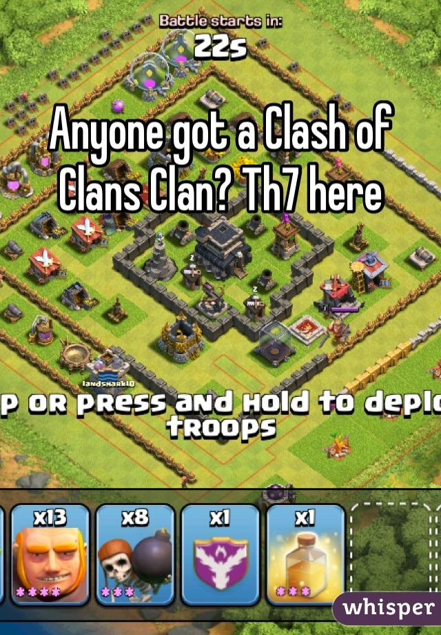 Anyone got a Clash of Clans Clan? Th7 here
