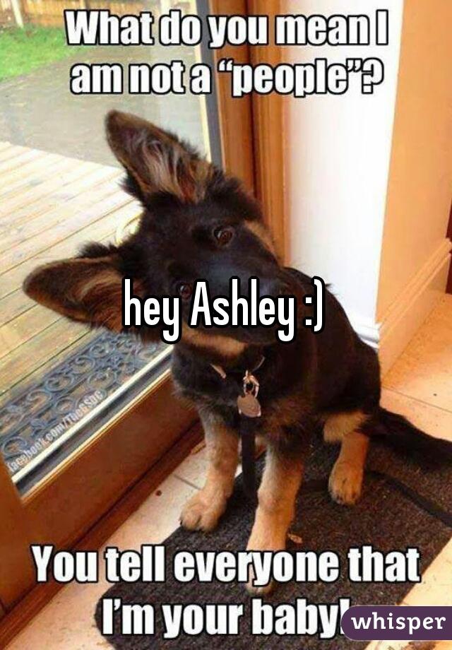hey Ashley :)