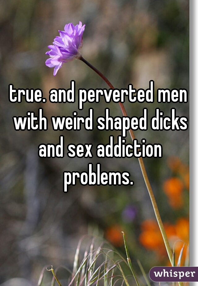 Men with sex addiction problems