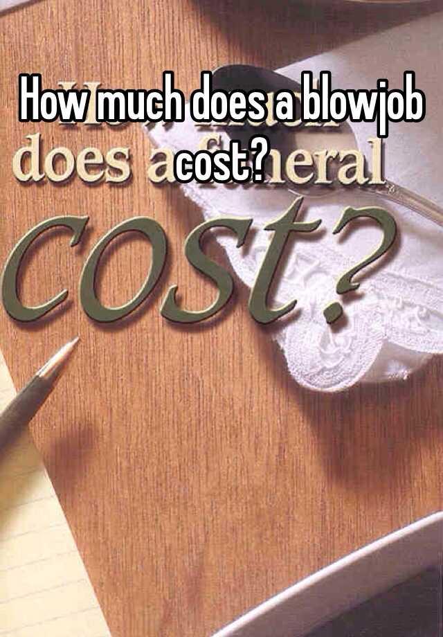 Cost of blowjob