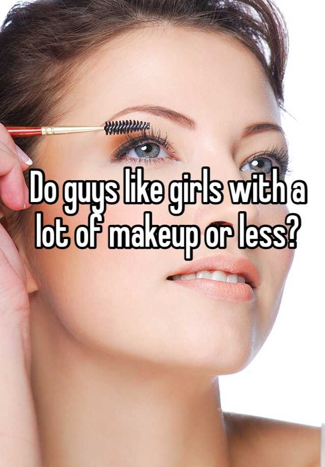 Do guys like makeup