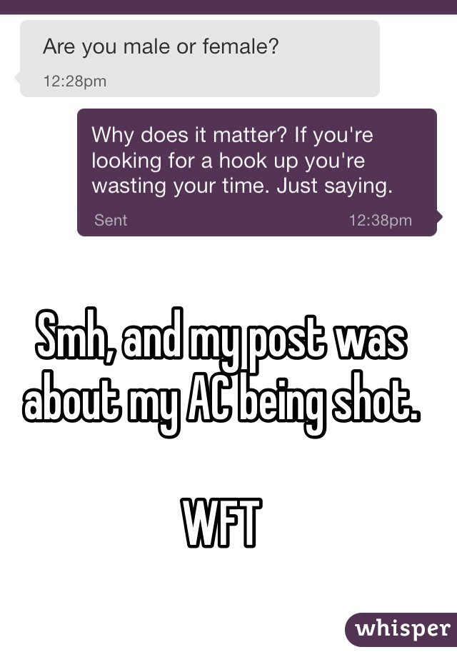 Smh, and my post was about my AC being shot.   WFT