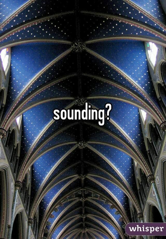 sounding?
