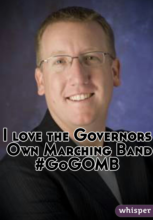 I love the Governors Own Marching Band #GoGOMB