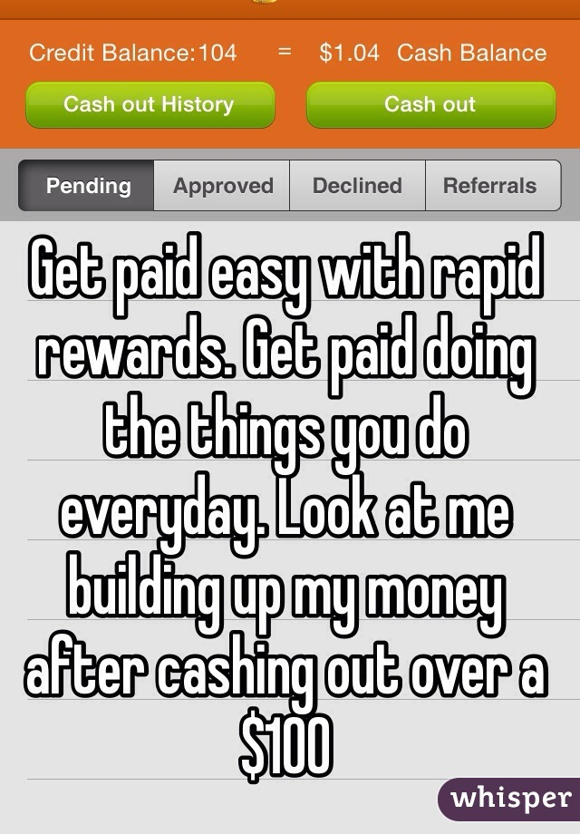 Get paid easy with rapid rewards. Get paid doing the things you do everyday. Look at me building up my money after cashing out over a $100