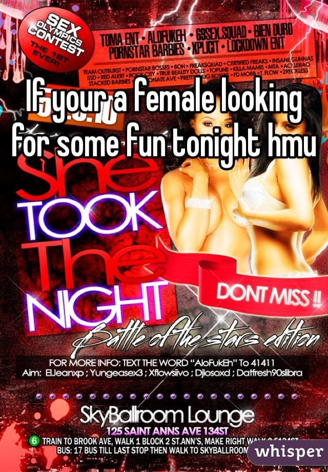 If your a female looking for some fun tonight hmu