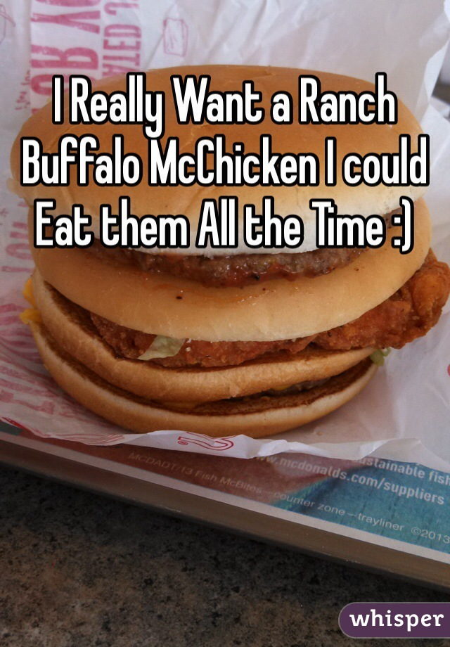I Really Want a Ranch Buffalo McChicken I could Eat them All the Time :)