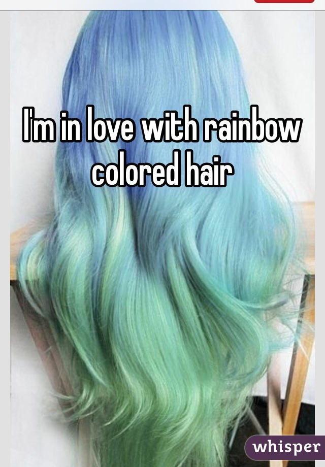 I'm in love with rainbow colored hair