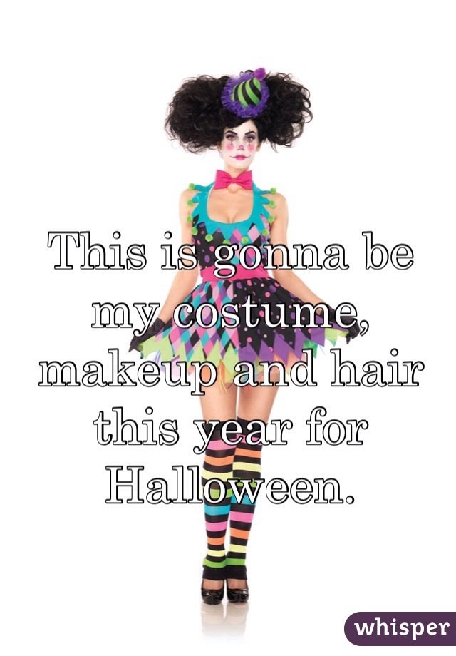 This is gonna be my costume, makeup and hair this year for Halloween.