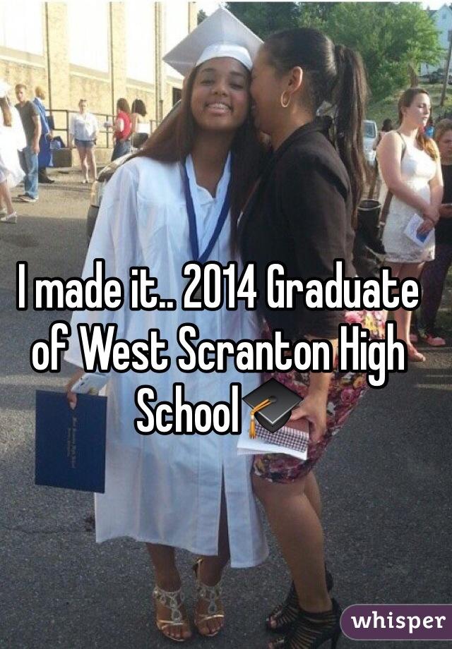 I made it.. 2014 Graduate of West Scranton High School🎓