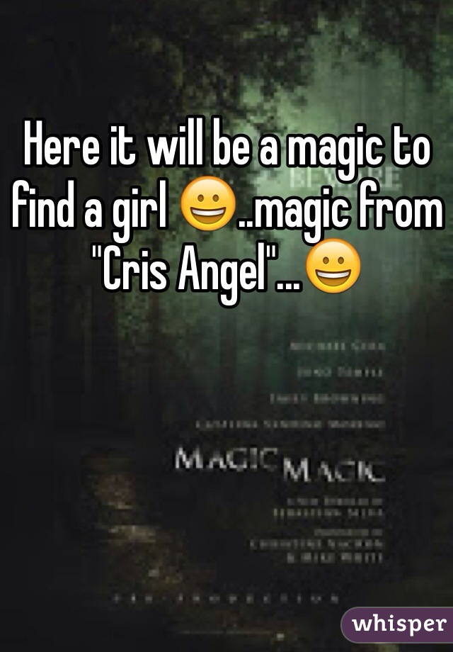 """Here it will be a magic to find a girl 😀..magic from """"Cris Angel""""...😀"""