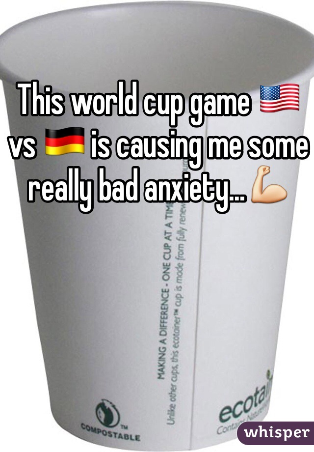 This world cup game 🇺🇸 vs 🇩🇪 is causing me some really bad anxiety...💪