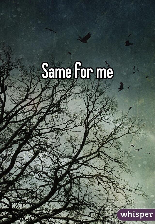 Same for me