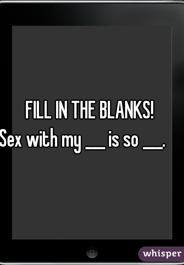 Fill in the blank sex
