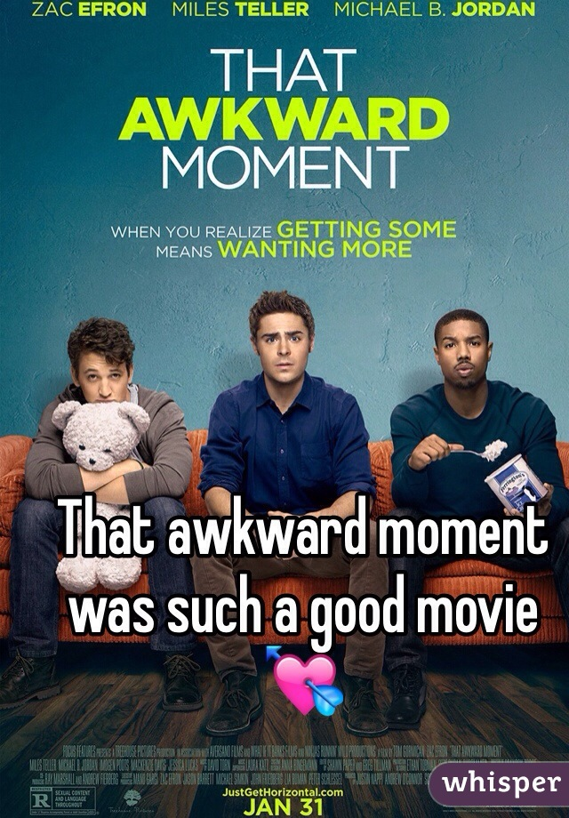 That awkward moment was such a good movie 💘