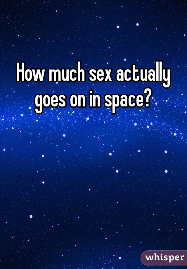 How much sex actually goes on in space?