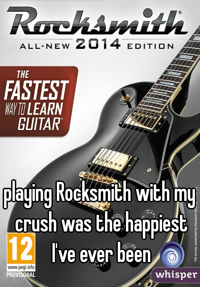 playing Rocksmith with my crush was the happiest I've ever been