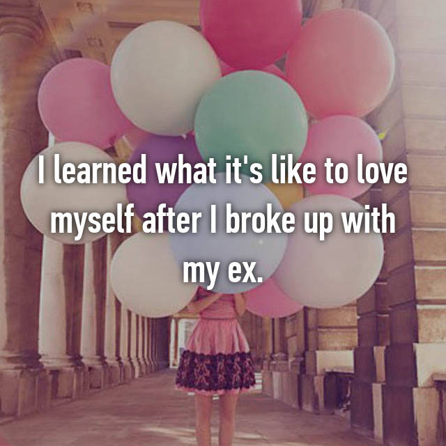 I learned what it's like to love myself after I broke up with my ex.