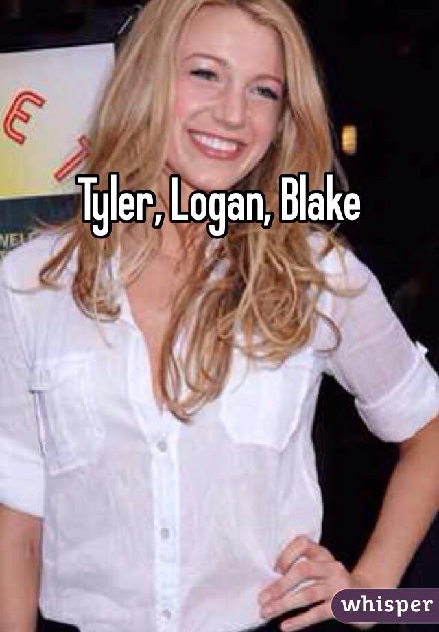 Tyler, Logan, Blake
