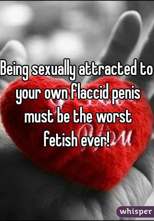 flaccid penis fetish