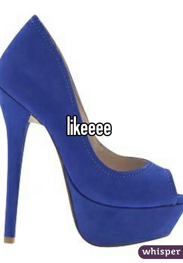 likeeee