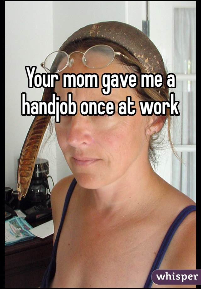 Mine mom handjob caption photo very pity