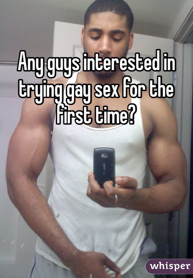 First time trying gay sex