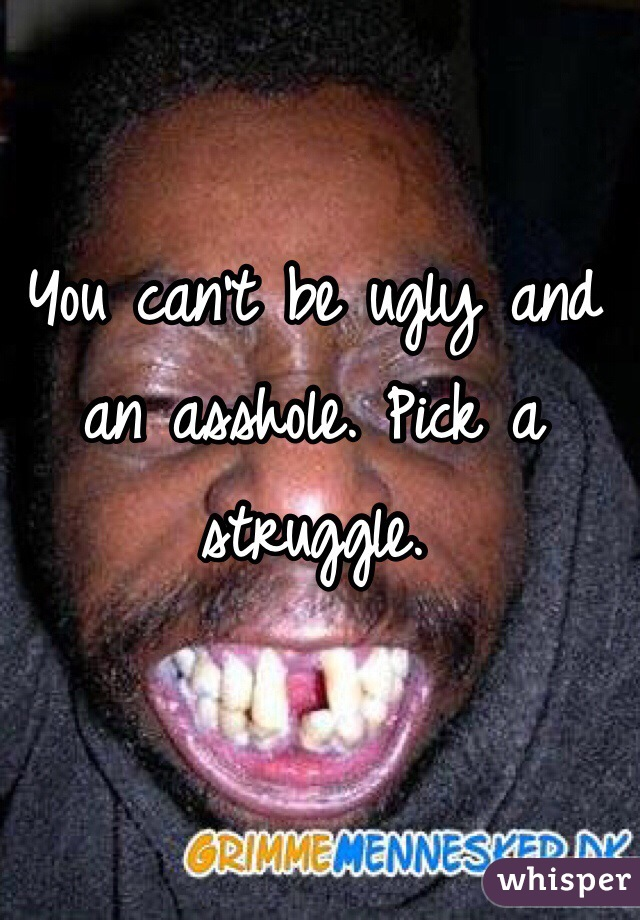 Ugly asshole pictures