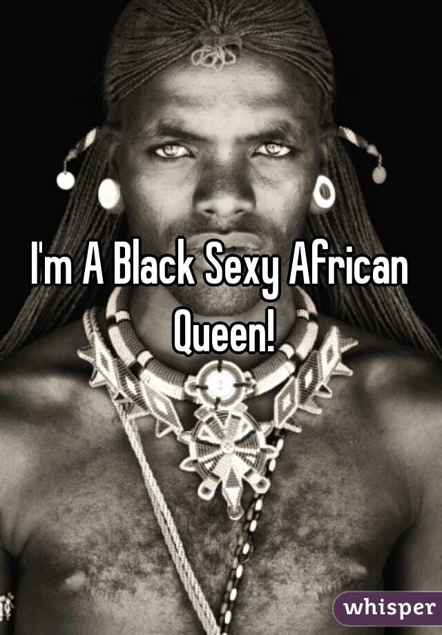Necessary Africian queen sexy think, that