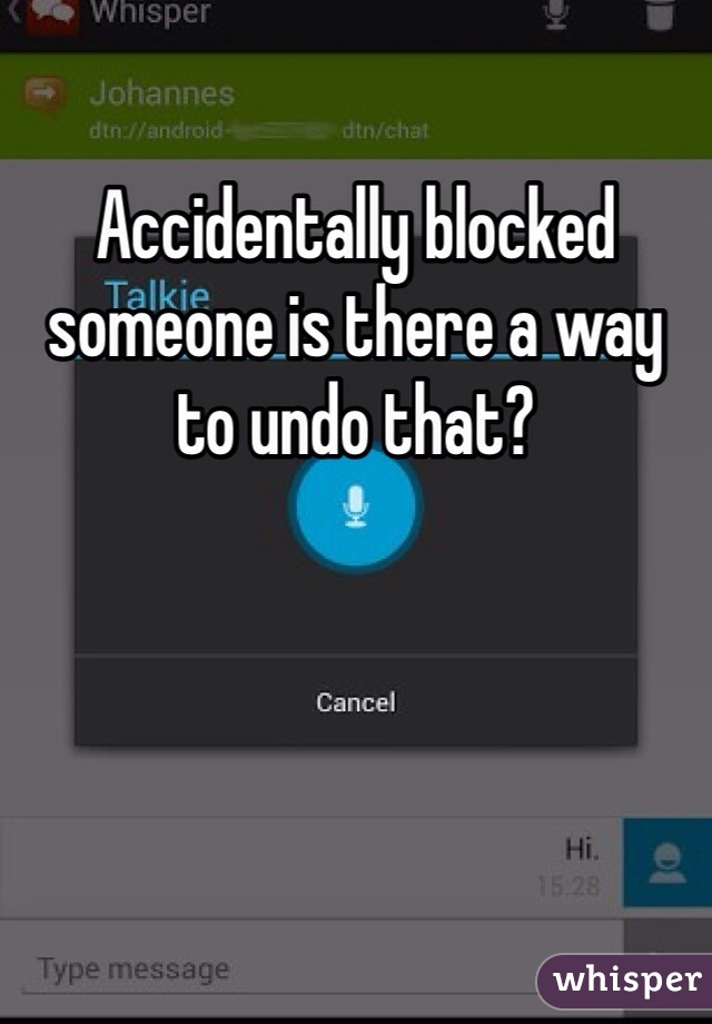 Accidentally blocked someone is there a way to undo that?