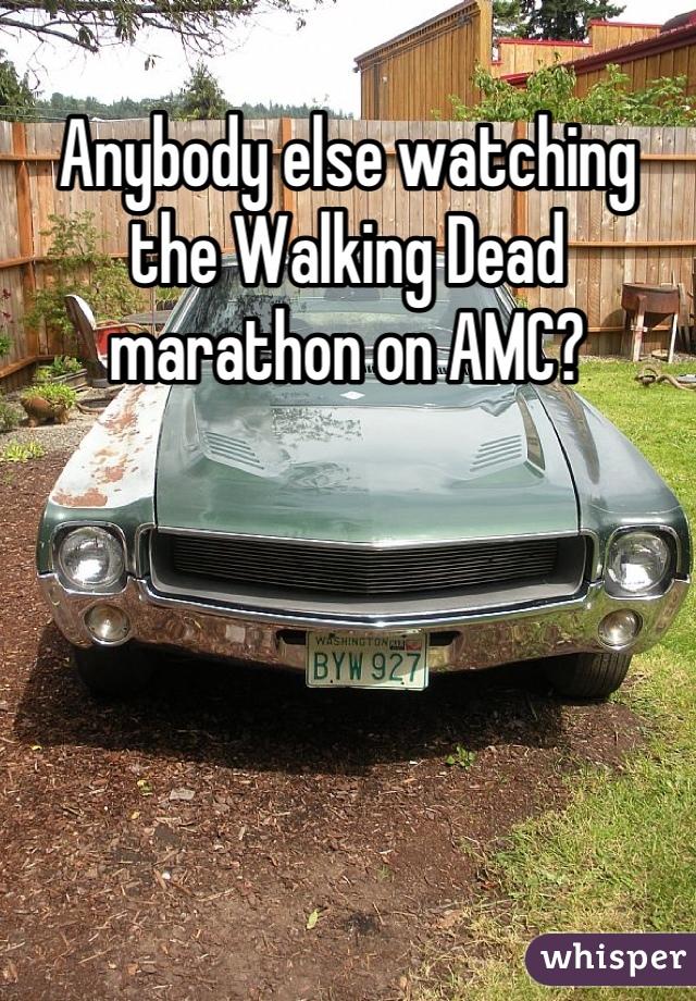 Anybody else watching the Walking Dead marathon on AMC?